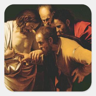 La incredulidad de St Thomas, 1602-03 Pegatina Cuadrada