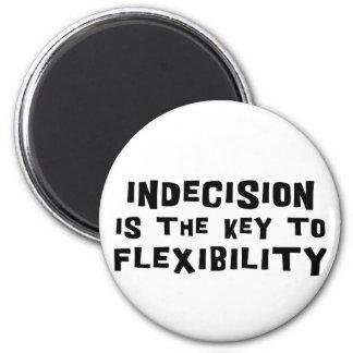 La indecisión es la llave a la flexibilidad imanes para frigoríficos