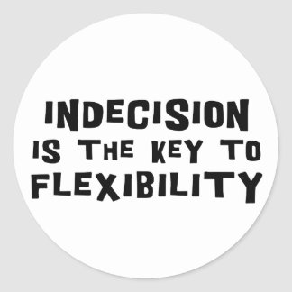 La indecisión es la llave a la flexibilidad pegatina redonda