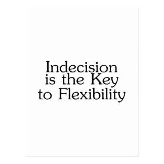 La indecisión es la llave a la flexibilidad tarjetas postales