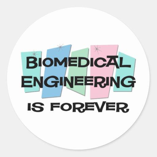 La ingeniería biomédica es Forever Pegatina Redonda