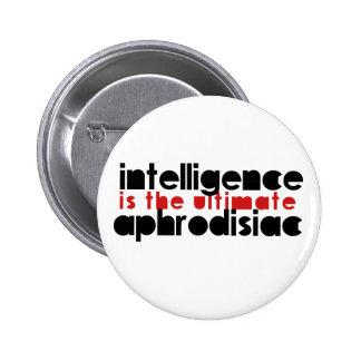 La inteligencia es el último afrodisiaco pin redondo 5 cm