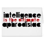 La inteligencia es el último afrodisiaco tarjetas