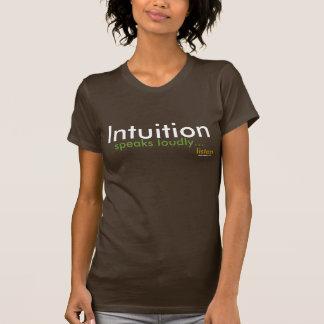 La intuición habla en alta voz. la camiseta de