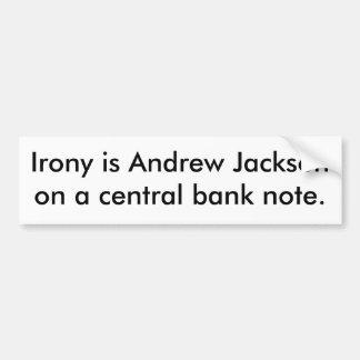 La ironía es Andrew Jackson en un billete de banco Pegatina Para Auto
