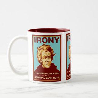 La ironía es Andrew Jackson en una taza central