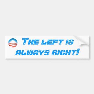 ¡La izquierda siempre correcta! Pegatina De Parachoque