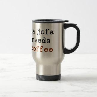 la jefa needs coffee travel mug