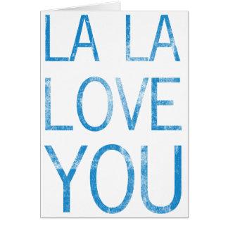 LA LA LOVE YOU CARD