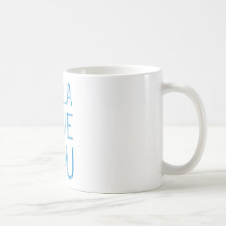 LA LA LOVE YOU COFFEE MUG