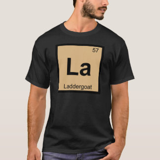 La - Laddergoat Chemistry Periodic Table Symbol T-Shirt