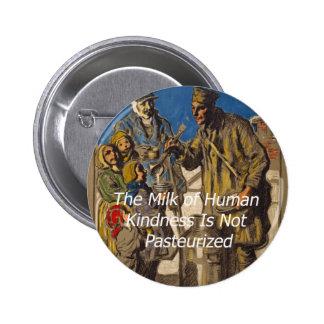 La leche de la amabilidad humana no se pasteriza pins