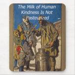 La leche de la amabilidad humana no se pasteriza alfombrilla de ratón