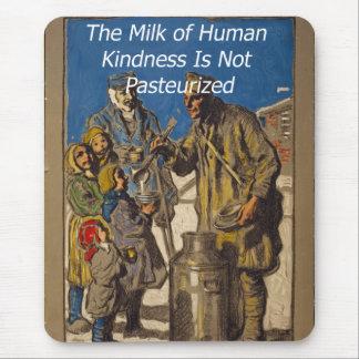 La leche de la amabilidad humana no se pasteriza tapetes de raton