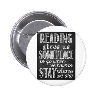 La lectura nos da en algún lugar para ir pin redondo de 2 pulgadas