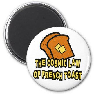 La ley cósmica de la tostada francesa imán redondo 5 cm