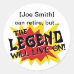 La leyenda del fiesta de retiro vivirá encendido etiqueta redonda
