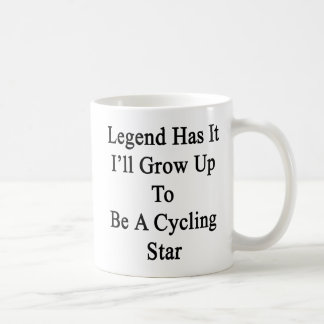 La leyenda lo tiene que creceré para ser estrella taza clásica
