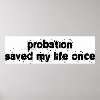 La libertad condicional ahorró mi vida una vez posters