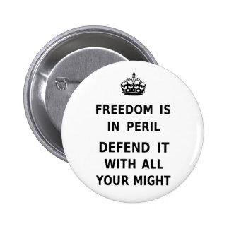 La libertad está en peligro. Defiéndala con toda Pin Redondo De 2 Pulgadas