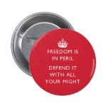 la libertad está en peligro lo defiende con toda s pins