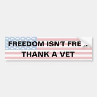 La libertad no está libre - agradezca a un veterin pegatina para auto