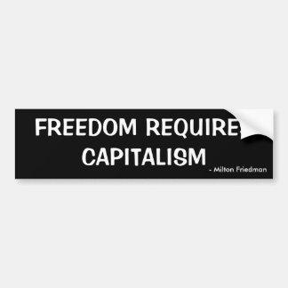 La LIBERTAD REQUIERE CAPITALISMO, - Milton Friedma Pegatina Para Auto