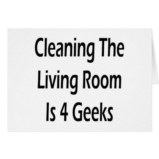 La limpieza de la sala de estar está para los frik tarjetas