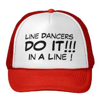 ¡La línea bailarines lo hace en una línea! Gorras De Camionero