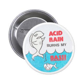 La lluvia ácida quema mi vintage bajo Environmenta Pin Redondo 5 Cm
