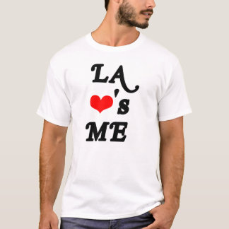 LA Loves me - Los angeles T-Shirt