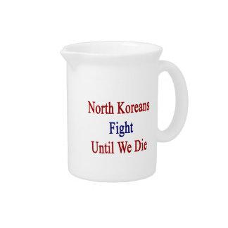 La lucha del norte de los coreanos hasta nosotros jarra para bebida