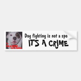 La lucha del perro no es un deporte que es un CRIM Pegatina Para Auto