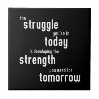 La lucha usted está en fuerza hoy que se convierte azulejo cuadrado pequeño