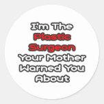 La madre del cirujano plástico… le advirtió etiquetas redondas