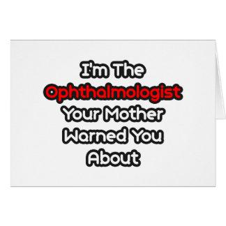 La madre del oftalmólogo… le advirtió alrededor tarjeta de felicitación