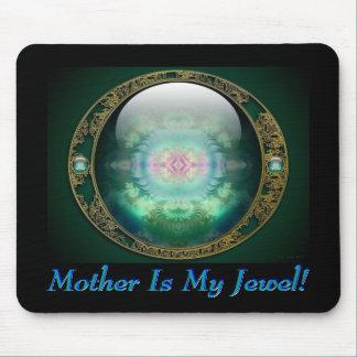¡La madre es mi joya! Mouse Pad