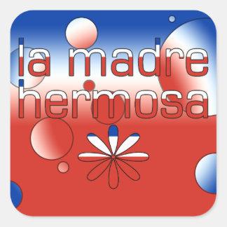La Madre Hermosa Chile Flag Colors Pop Art Square Sticker