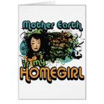 La madre tierra es mi Homegirl Felicitacion