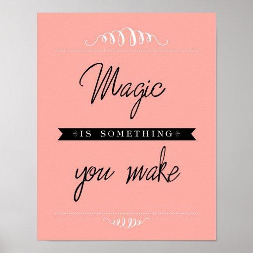 """La """"magia es algo que usted hace"""" el poster, 11x14"""