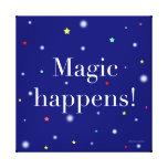 ¡La magia sucede! Impresión envuelta de la lona