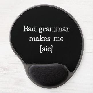 La mala gramática me hace [el sic] alfombrilla de ratón con gel