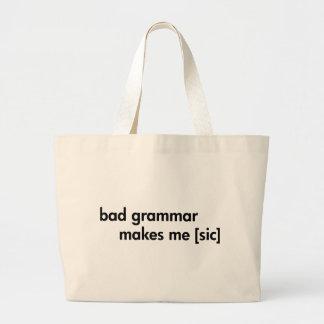 La mala gramática me hace (el sic) bolsa tela grande