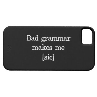 La mala gramática me hace [el sic] iPhone 5 funda