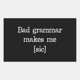 La mala gramática me hace [el sic] pegatina rectangular