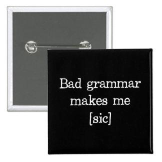 La mala gramática me hace [el sic] pin cuadrada 5 cm