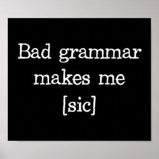 La mala gramática me hace [el sic] póster