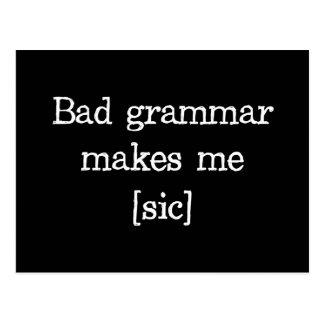 La mala gramática me hace [el sic] tarjeta postal