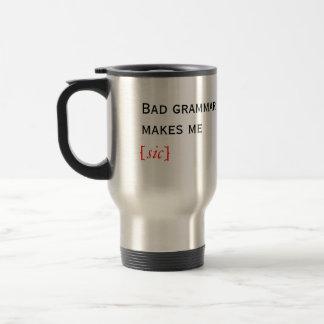 La mala gramática me hace [el sic] taza de café