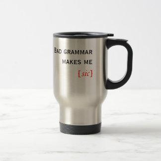 La mala gramática me hace [el sic] tazas de café